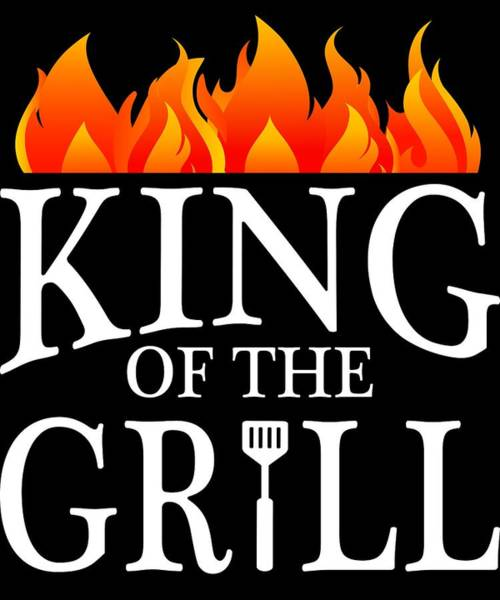 Barbeque Digital Art - King Of The Grill Pun Bbq Barbecue Gift by Michael S