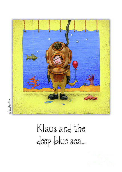 Painting - Klaus And The Deep Blue Sea... by Will Bullas