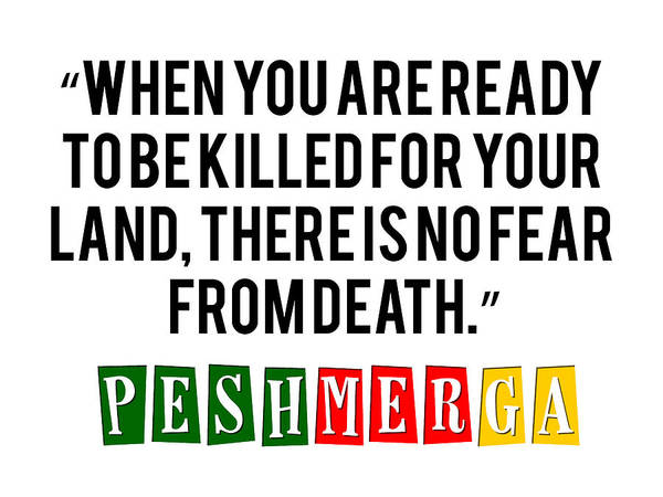 Painting - Kurdish Peshmerga Bravery Quote Poster by Celestial Images