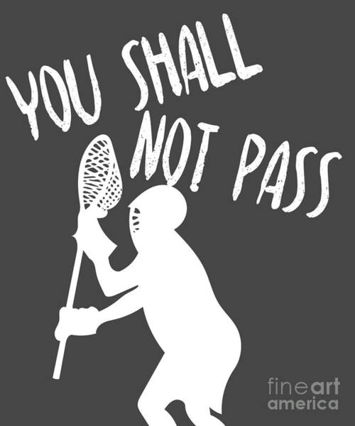 Lax Digital Art - Lacrosse Goalie Gift You Shall Not Pass by Mike G