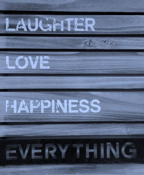 Photograph - Laughter Love Happiness Everything Cyan by Rob Hans