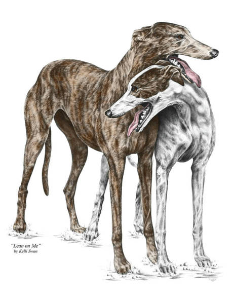 Hound Drawing - Lean On Me - Greyhound Dogs Print Color Tinted by Kelli Swan