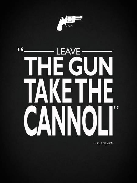 Wall Art - Photograph - Leave The Gun Take The Cannoli by Mark Rogan