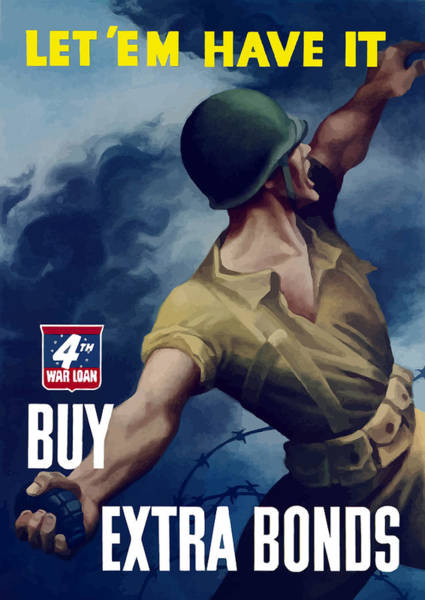 Bond Wall Art - Painting - Let Em Have It - Buy Extra Bonds by War Is Hell Store