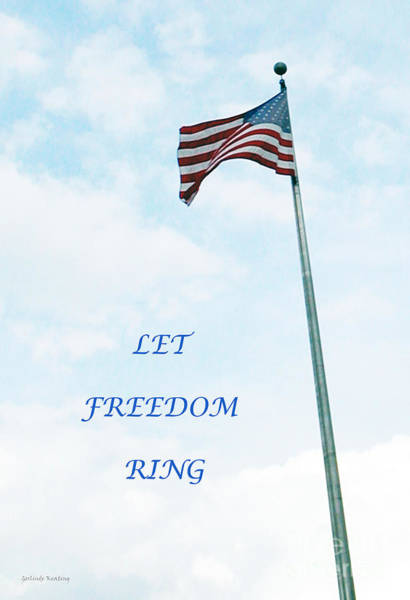 Photograph - Let Freedom Ring by Gerlinde Keating - Galleria GK Keating Associates Inc