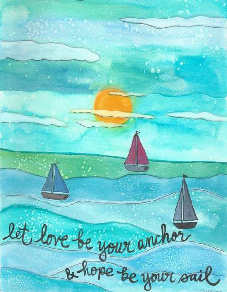 Painting - Let Love Be Your Anchor by Monica Martin