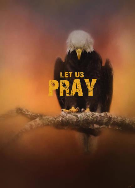Photograph - Let Us Pray - Bald Eagle Art by Jai Johnson