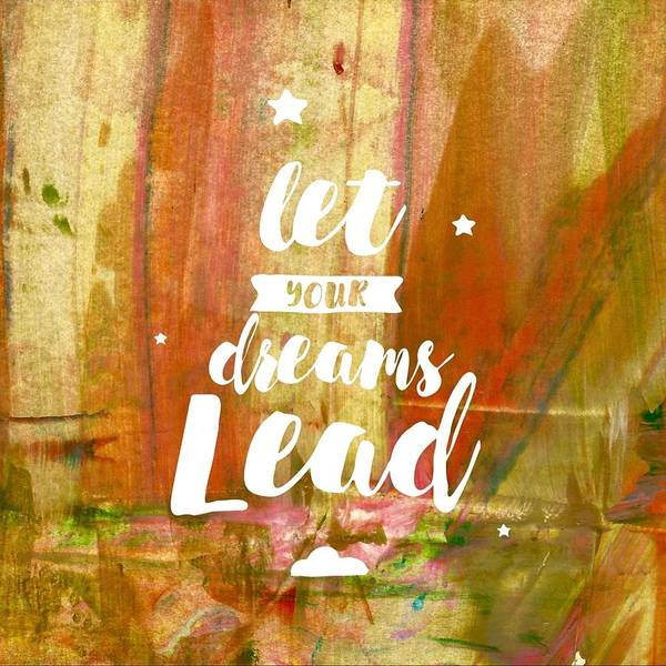 Painting - Let Your Dreams Lead by Monica Martin