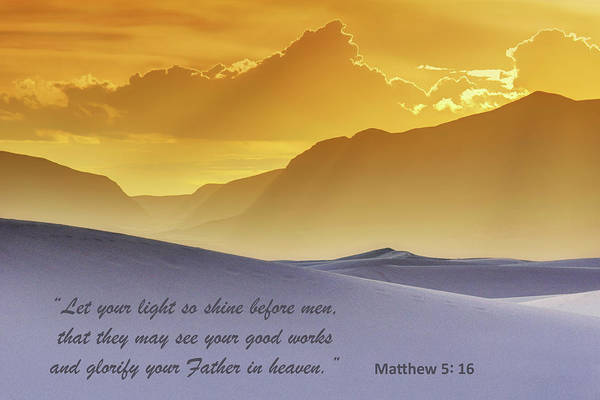 Bible Quotes Photograph - Let Your Light So Shine Before Men by Nikolyn McDonald