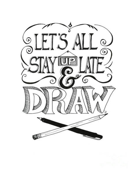 Drawing - Lets All Stay Up Late And Draw by Cindy Garber Iverson