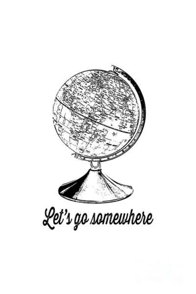 Sweatshirt Wall Art - Digital Art - Let's Go Somewhere Tee by Edward Fielding