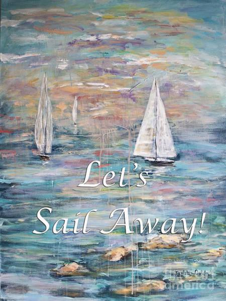 Digital Art - Let's Sail Away by Janis Lee Colon