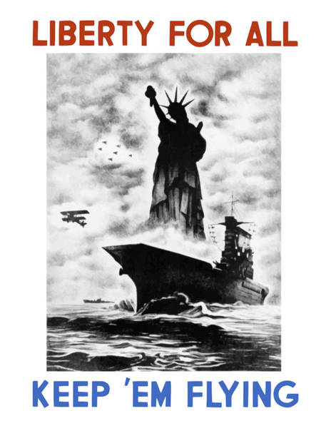 Wwii Painting - Liberty For All -- Keep 'em Flying  by War Is Hell Store