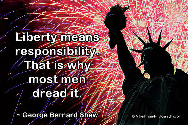 Wall Art - Photograph - Liberty Means Responsibility by Mike Flynn