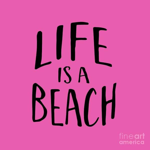 Pink Digital Art - Life Is A Beach Words Black Ink Tee by Edward Fielding
