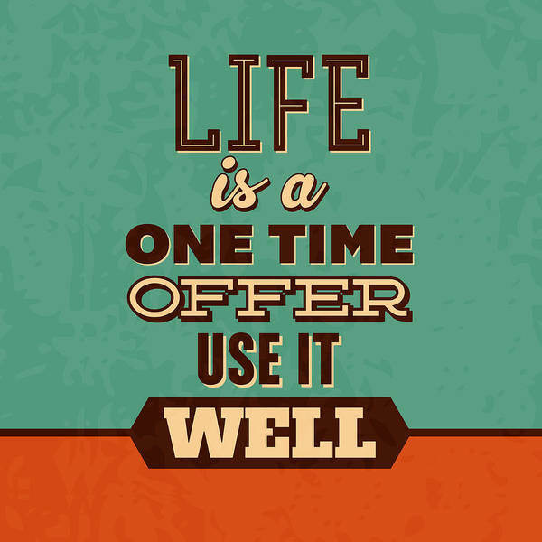 Laughs Wall Art - Digital Art - Life Is A One Time Offer by Naxart Studio