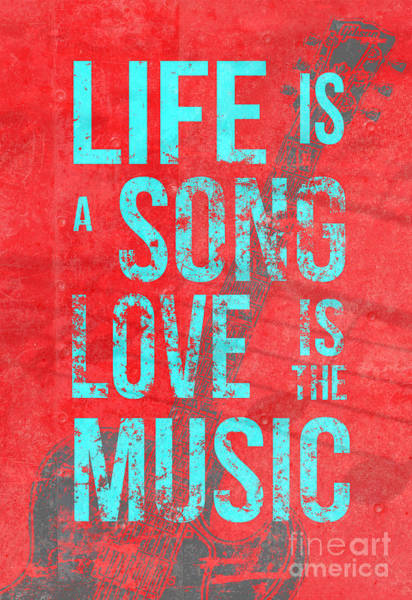 Digital Art - Life Is A Song Love Is The Music 4 by Edward Fielding