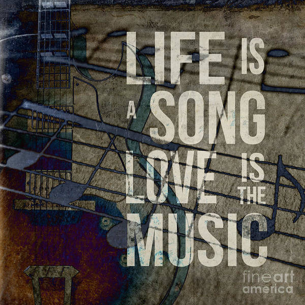 Digital Art - Life Is A Song Love Is The Music by Edward Fielding