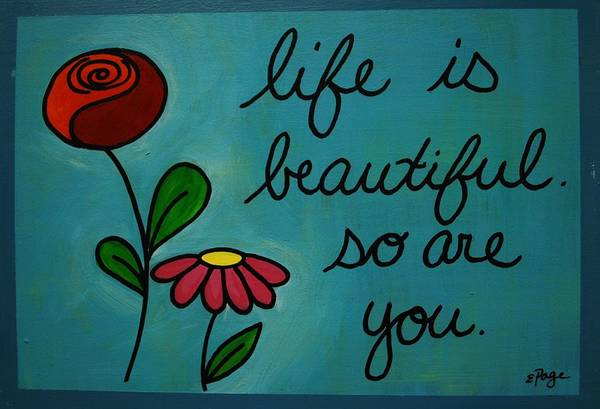 Painting - Life Is Beautiful by Emily Page