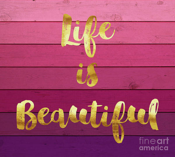 Gold Painting - Life Is Beautiful Ombre Painted Wood, Gold Paint Handwriting by Tina Lavoie