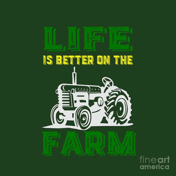 Hoodie Photograph - Life Is Better On The Farm Tee by Edward Fielding
