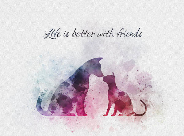 Dog Mixed Media - Life Is Better With Friends by My Inspiration