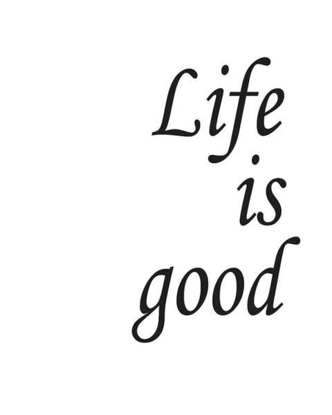 Motivation Mixed Media - Life Is Good by Studio Grafiikka
