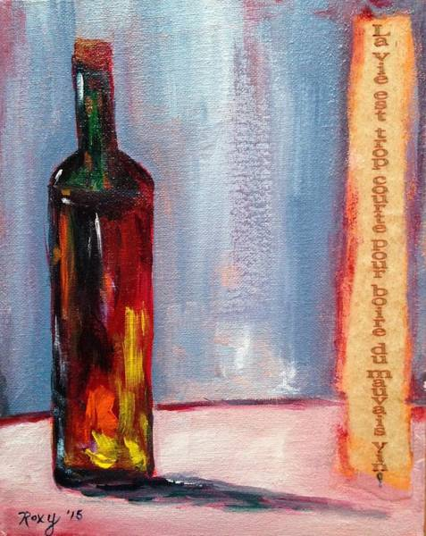 Wine Painting - Life Is Too Short To Drink Bad Wine by Roxy Rich
