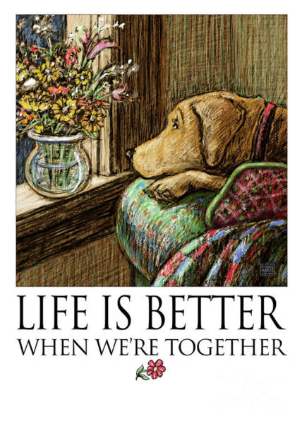 Yellow Lab Mixed Media - Life Is Better When We're Together Greeting Card by Kathleen Harte Gilsenan