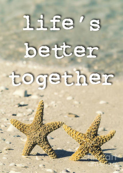 Photograph - Life's Better Together Starfish by Edward Fielding