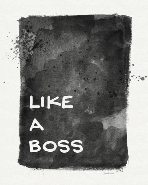 Professional Wall Art - Painting - Like A Boss- Black And White Art By Linda Woods by Linda Woods