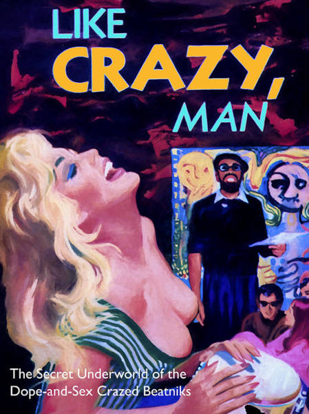 Dope Painting - Like Crazy Man by Dominic Piperata