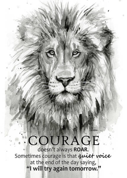 Wall Art - Painting - Lion Courage Motivational Quote Watercolor Animal by Olga Shvartsur