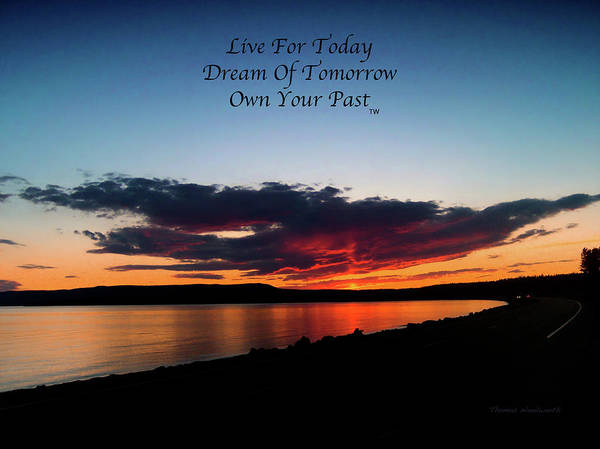 Wall Art - Photograph - Live Dream Own Crater Lake Yellowstone Park Text by Thomas Woolworth