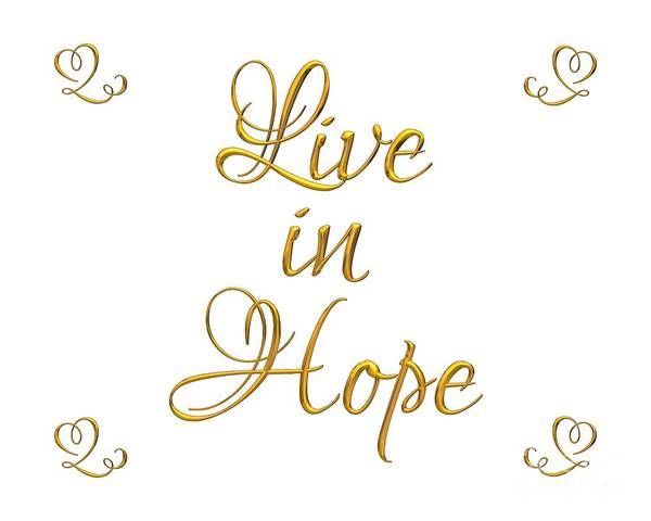 Digital Art - Live In Hope Golden 3d Look Script by Rose Santuci-Sofranko