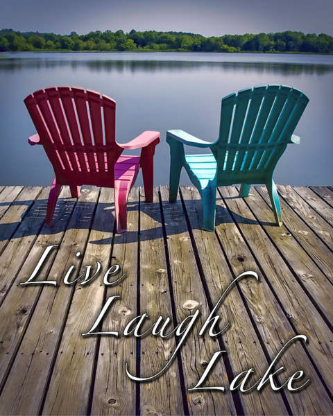 Photograph - Live Laugh Lake by Ken Johnson