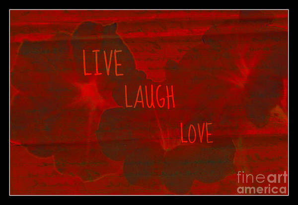 Photograph - Live Laugh Love by Donna Bentley