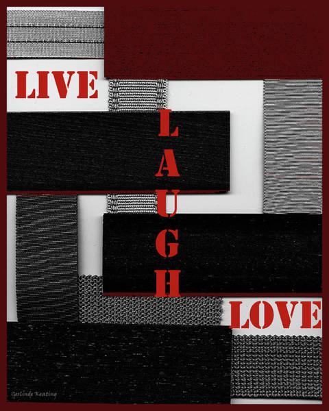 Digital Art - Live Laugh Love  by Gerlinde Keating - Galleria GK Keating Associates Inc