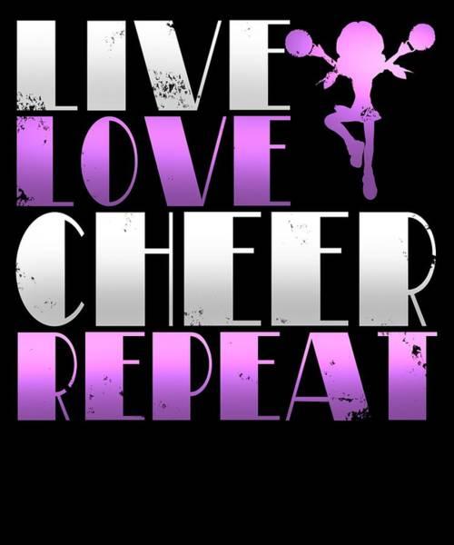 Cheerleaders Digital Art - Live Love Cheer Repeat by Sourcing Graphic Design