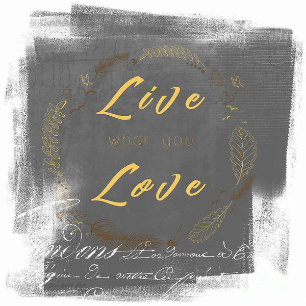 Photograph - Live Love - Darker Version by Beve Brown-Clark Photography