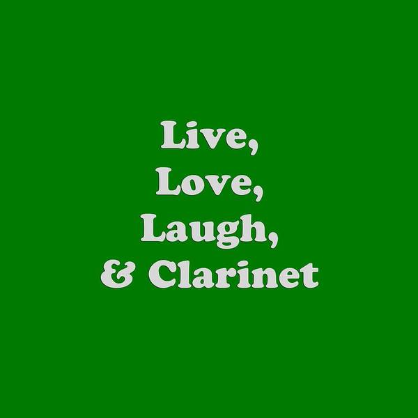 Photograph - Live Love Laugh And Clarinet 5596.02 by M K Miller