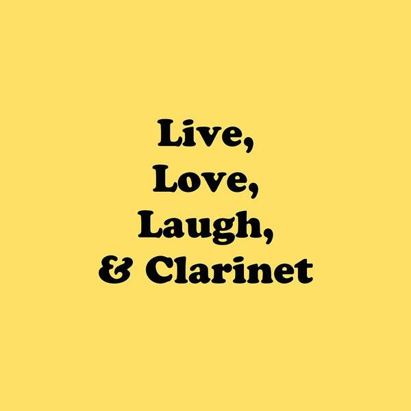Photograph - Live Love Laugh And Clarinet 5597.02 by M K Miller