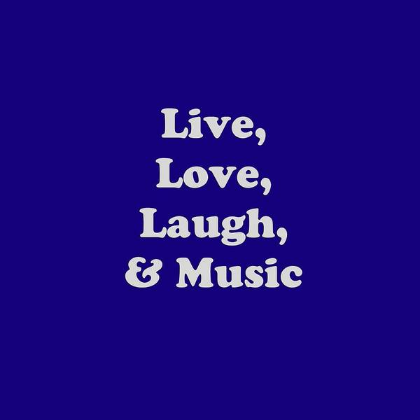Photograph - Live Love Laugh And Music 5611.02 by M K Miller