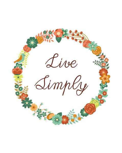 Wall Art - Digital Art - Live Simply Quote by Madame Memento