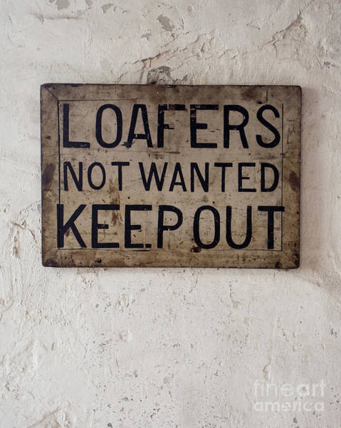 Photograph - Loafers Not Wanted Keep Out by Edward Fielding