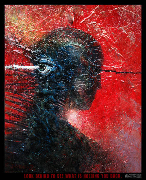 Painting - Look Behind To See What Is Holding You Back. by Tony Koehl
