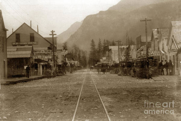 Photograph - Looking Down Street With R/ R Tracks Burrhard House White Pass And Yukon Route Railroad 1898 by California Views Archives Mr Pat Hathaway Archives