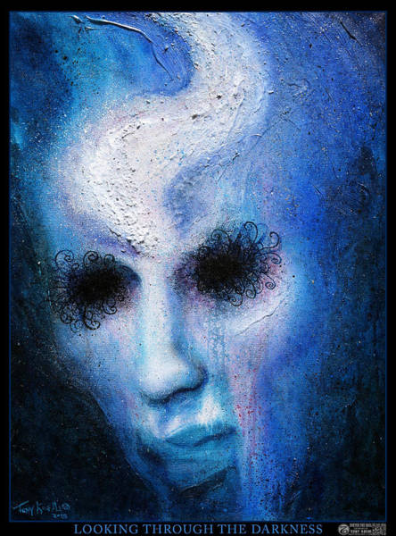 Painting - Looking Through The Darkness by Tony Koehl
