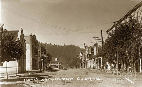Plumas County Photograph - Looking West Main Street Quincy California Stinson Photo Circa 1915 by California Views Archives Mr Pat Hathaway Archives