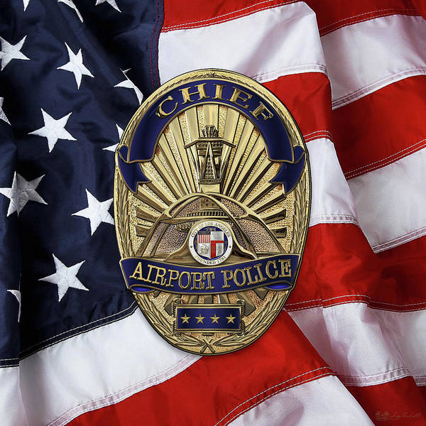 Digital Art - Los Angeles Airport Police Division - L A X P D  Chief Badge Over American Flag by Serge Averbukh